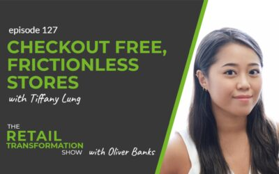 127: Checkout Free, Frictionless Stores