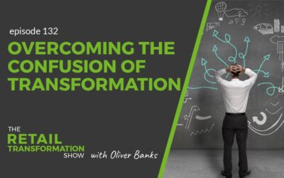 132: Overcoming The Confusion Of Transformation
