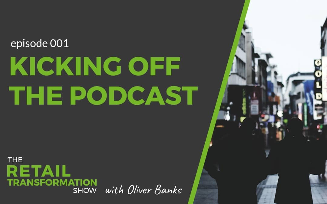 001: Kicking off the Retail Transformation Show