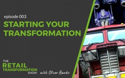 003: Starting Your Transformation