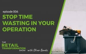 Stop time wasting in your retail operation