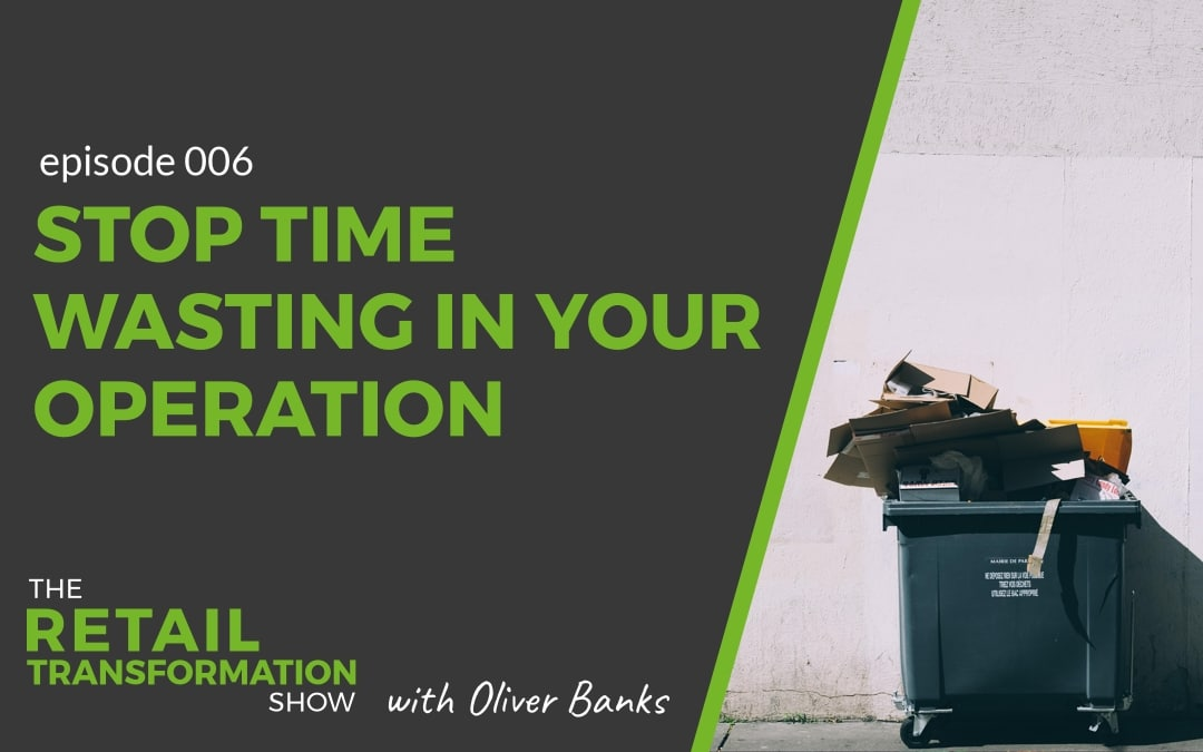 006: Finding Waste In Your Retail Operation