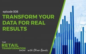 Transform your data for real results