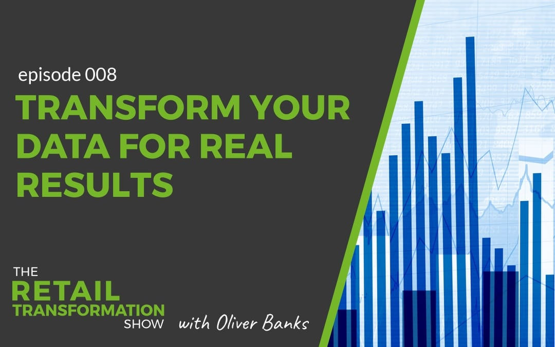 008: Transform Your Data Into Real Results
