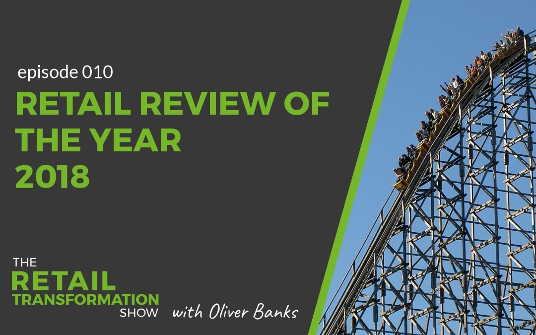 010: Retail Review Of The Year 2018