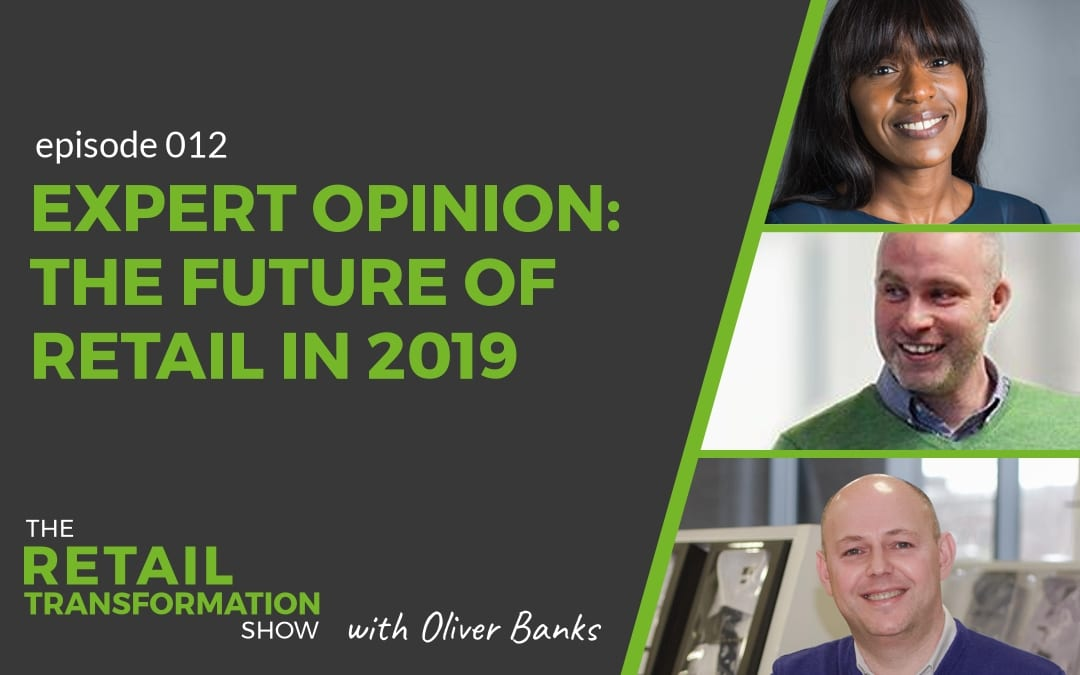 Expert opinion: What's exciting about the future of retail in 2019 - part 1