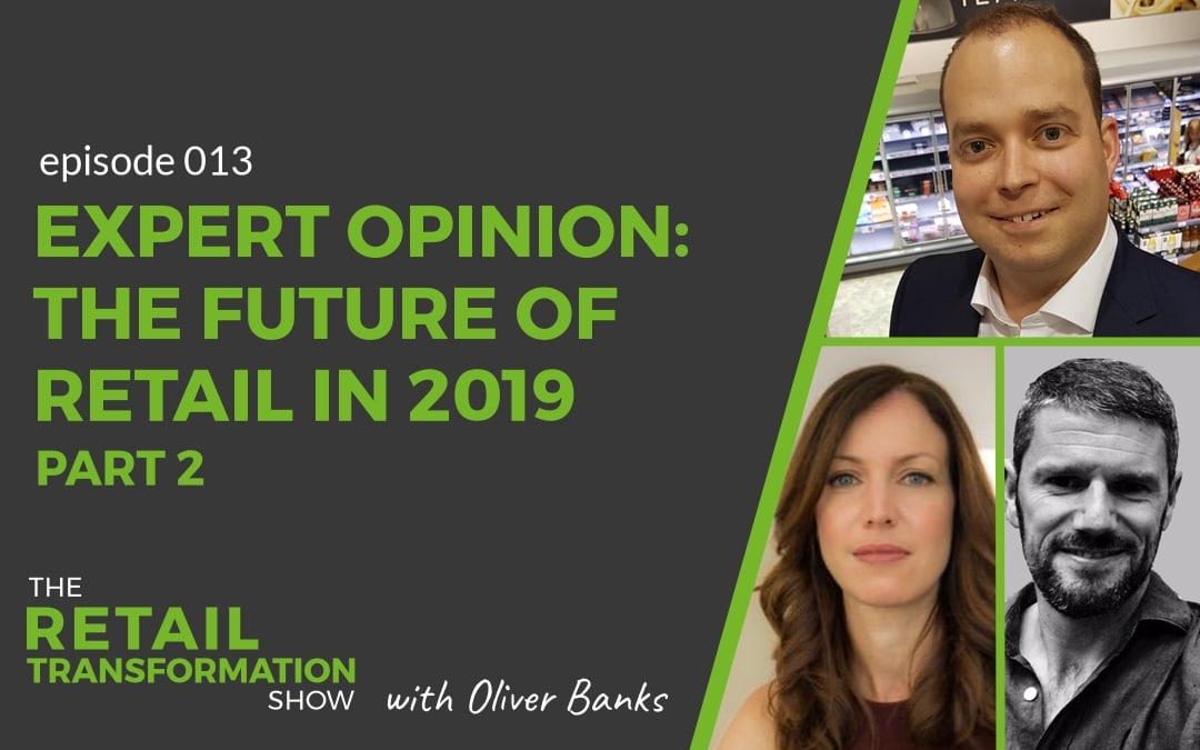 Expert opinion: What's exciting about the future of retail in 2019 - part 2