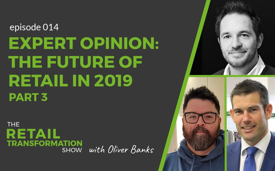 Expert opinion: What's exciting about the future of retail in 2019 - part 3