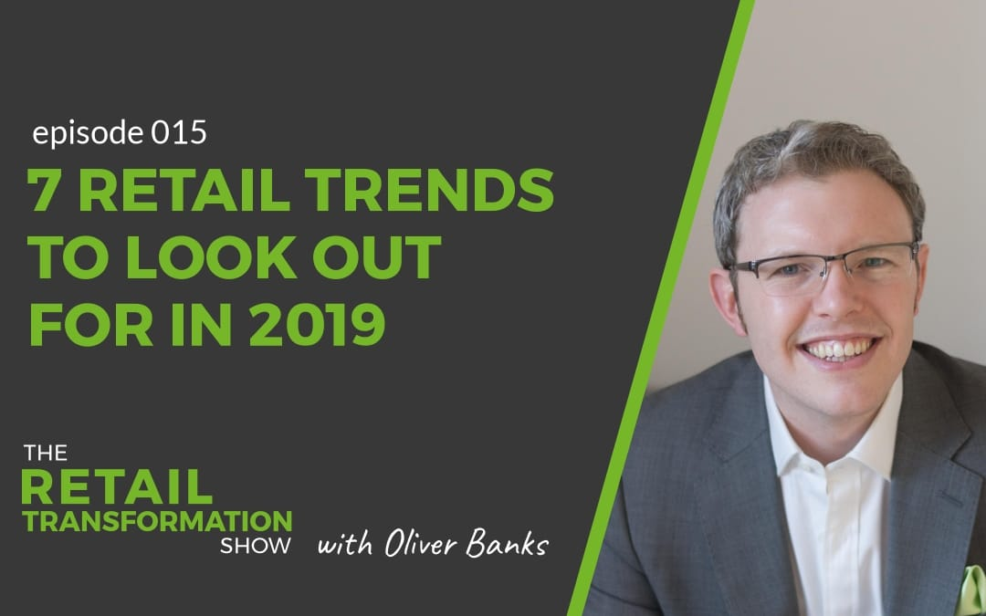 7 retail trends to look out for in 2019