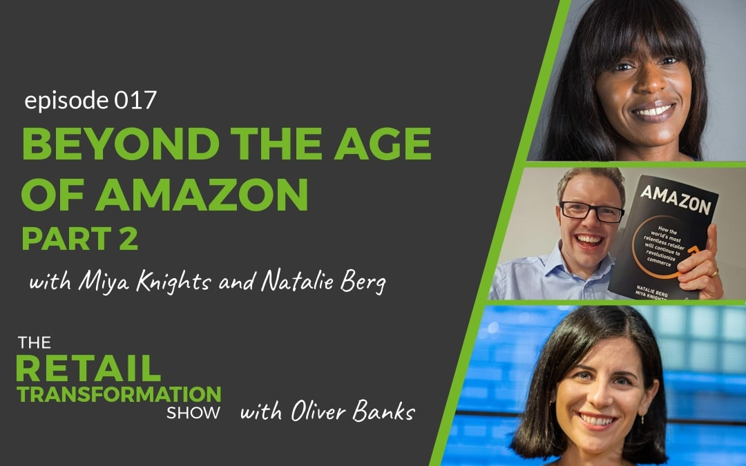 Beyond the age of Amazon - with Miya Knights and Natalie Berg