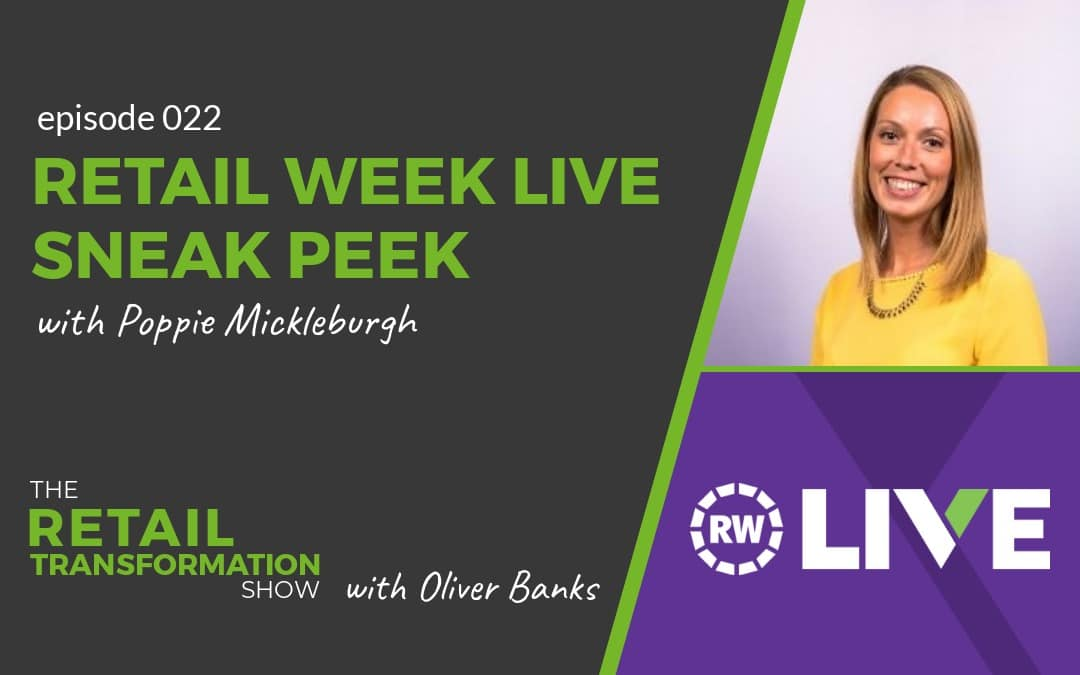 Retail Week Live Sneak Peek with Poppie Mickleburgh - The Retail Transformation Show