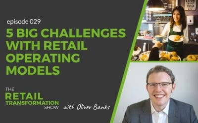 029: 5 Big Challenges With Retail Operating Models