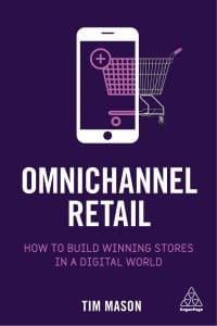 Omnichannel Retail by Tim Mason and Miya Knights