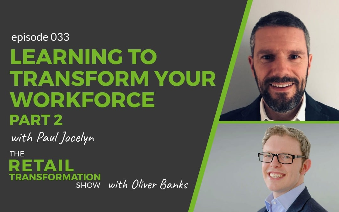 033: Learning To Transform Your Workforce (part 2)