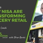 038 - How Nisa Are Transforming Independent Grocery Retail (part 2) with Steve Leach - The Retail Transformation Show with Oliver Banks