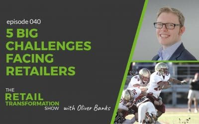 040: 5 Big Challenges Facing Retailers