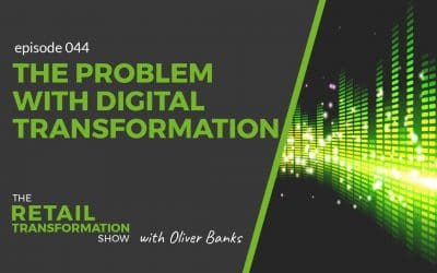 044: The Problem With Digital Transformation
