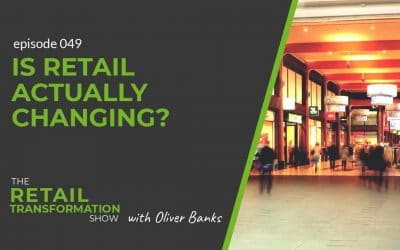 049: Is Retail Actually Changing?
