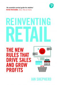 Reinventing Retail: The new rules that drive sales an grow profits - Ian Shepherd