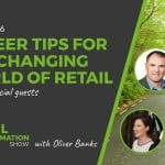 056: Career Tips For The Changing World Of Retail - The Retail Transformation Show with Oliver Banks