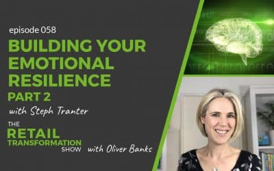 058: Building Your Emotional Resilience (part 2)