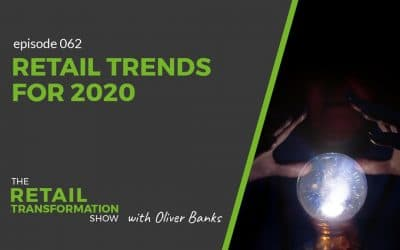 062: Retail Trends For 2020