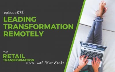 073: Leading Transformation Remotely