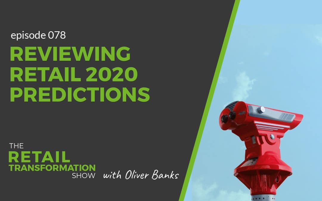 078: Reviewing Retail in 2020 Predictions