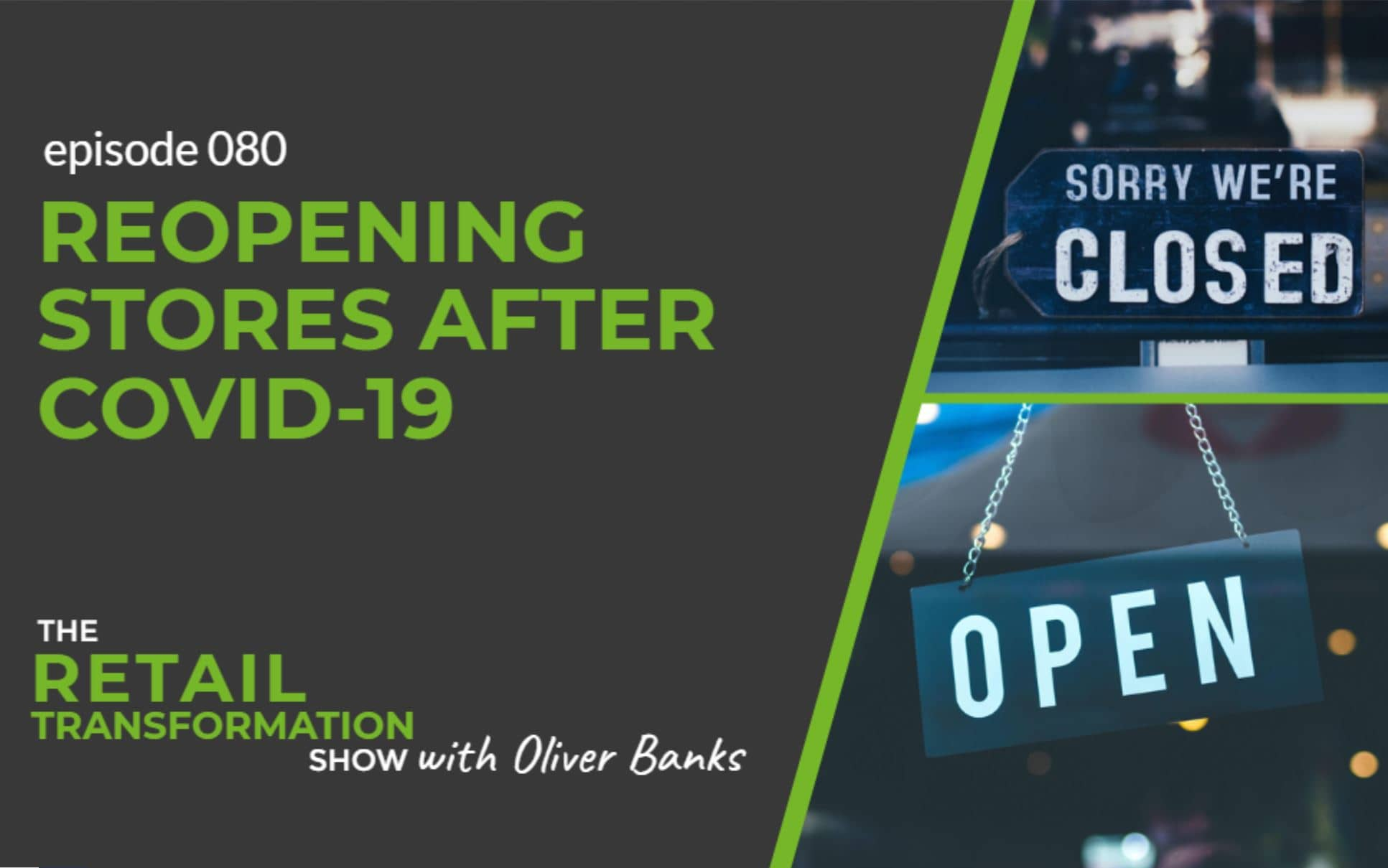 080: Reopening Stores After Covid-19 - The Retail Transformation Show with Oliver Banks
