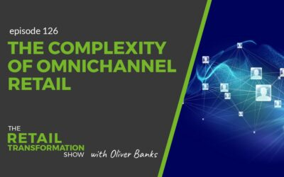 126: The Complexity Of Omnichannel Retail