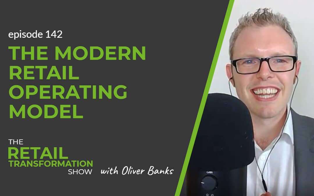 142: The Modern Retail Operating Model