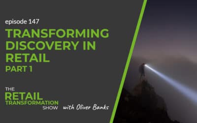 147: Transforming Discovery In Retail (part 1)