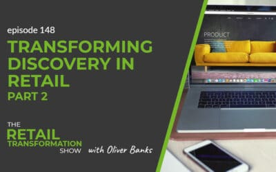 148: Transforming Discovery In Retail (part 2)